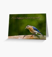 I'm so happy you're part of my world . . . Greeting Card