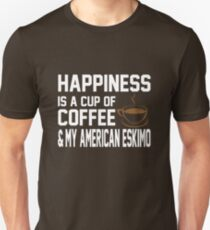 Happiness is Coffee & American Eskimo T-Shirt