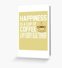 Happiness is Coffee & Kerry Blue Terrier Greeting Card