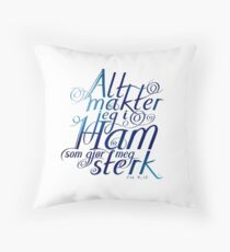 Alt makter jeg i ham Throw Pillow