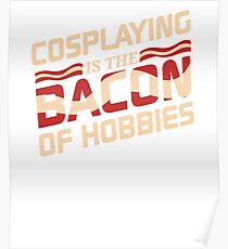 Funny Cosplay Bacon T-Shirt Poster