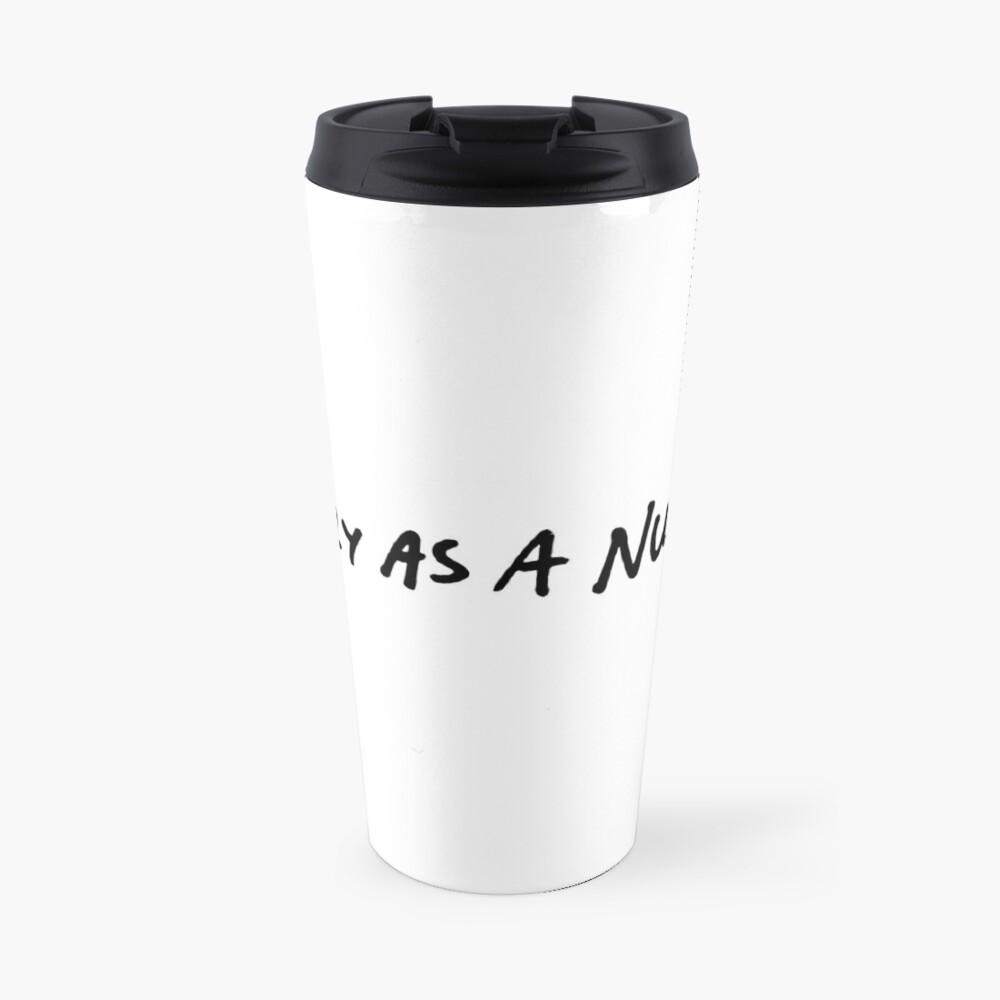 Dry as a nun's Travel Mug