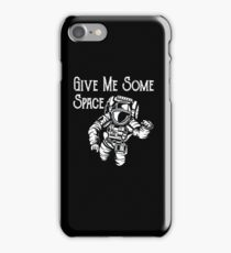 Funny Spaceman Astronaut Design - Give Me Some Space iPhone Case/Skin