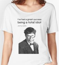 Being an idiot - Jerry Lewis Women's Relaxed Fit T-Shirt