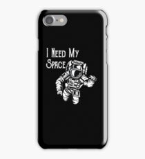 Funny Spaceman Astronaut Design - I Need My Space iPhone Case/Skin