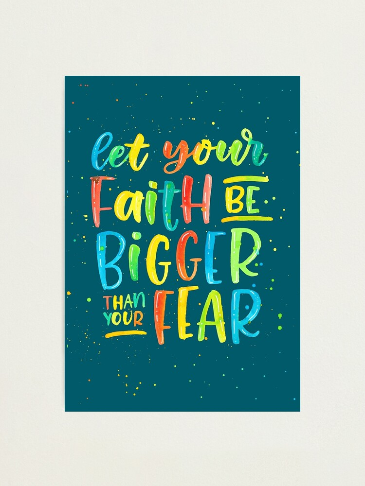 Never Let Your Fear Rainbow Quote Print