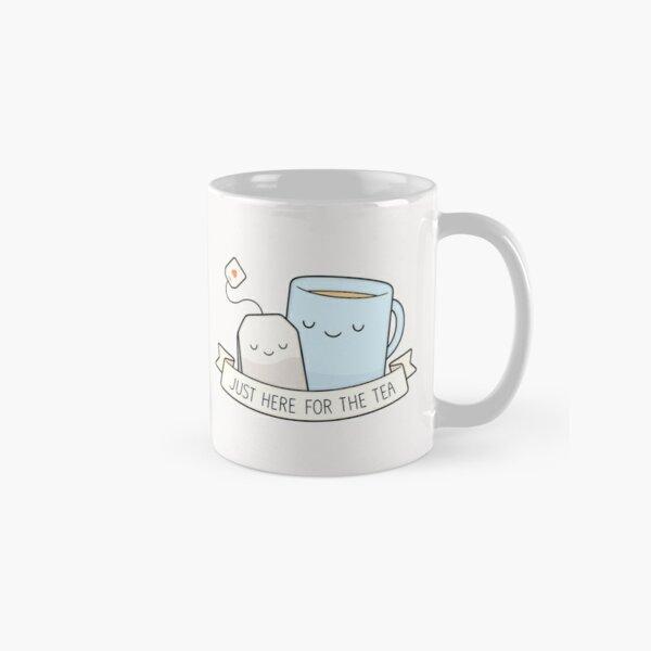 Just Here For The Tea Classic Mug