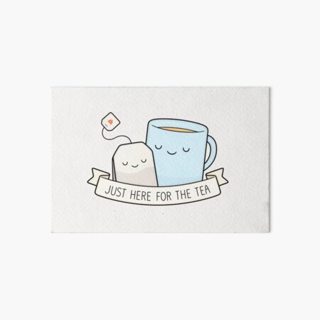 Just Here For The Tea Art Board Print
