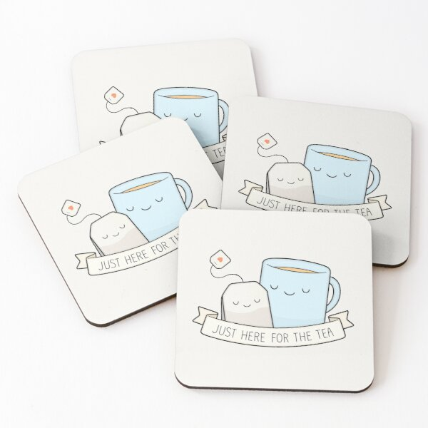 Just Here For The Tea Coasters (Set of 4)