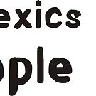 Dyslexics are teople poo by Ian McKenzie
