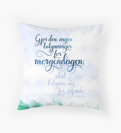 Gjør dere ingen bekymringer Throw Pillow