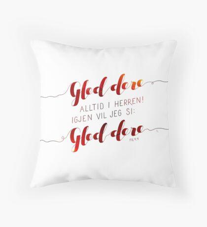 Gled dere alltid i Herren Throw Pillow