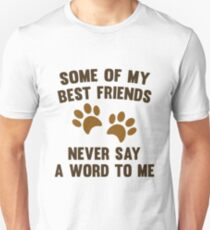 Some Of My Best Friends T-Shirt