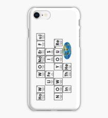 HoW WONdErFuL LiFe IS iPhone Case/Skin