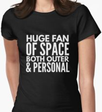 Huge fan of space both outer & personal T-Shirt
