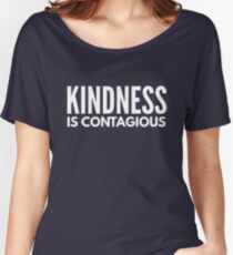 Kindness is Contagious Women's Relaxed Fit T-Shirt