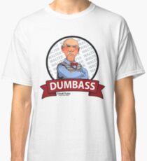 Dumbass Classic T-Shirt
