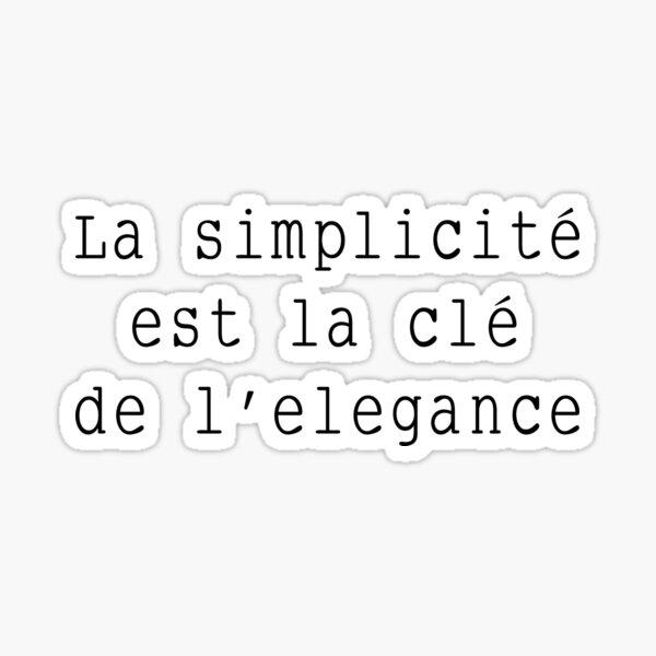 La simplicité est la clé de l'elegance Sticker