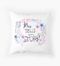 Who Tells Your Story? Throw Pillow
