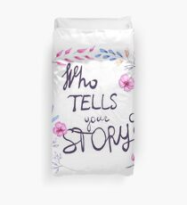 Who Tells Your Story? Duvet Cover