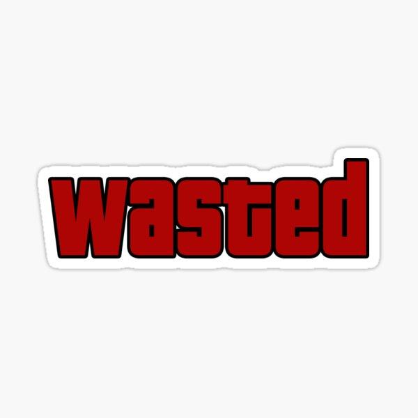 Wasted Sticker