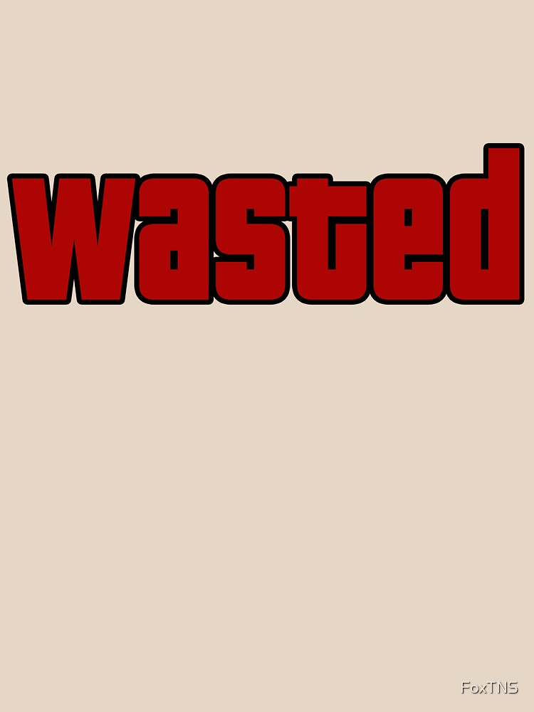 Wasted by FoxTNS