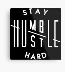 HUSTLE HARD STAY HUMBLE Metal Print