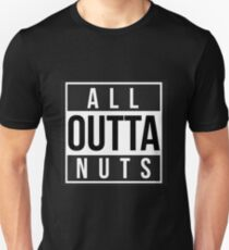 All outta nuts T-Shirt