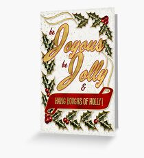 Be Joyous Holiday Boughs of Holly and Berries Greeting Card