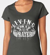 Living On a Prayer Women's Premium T-Shirt