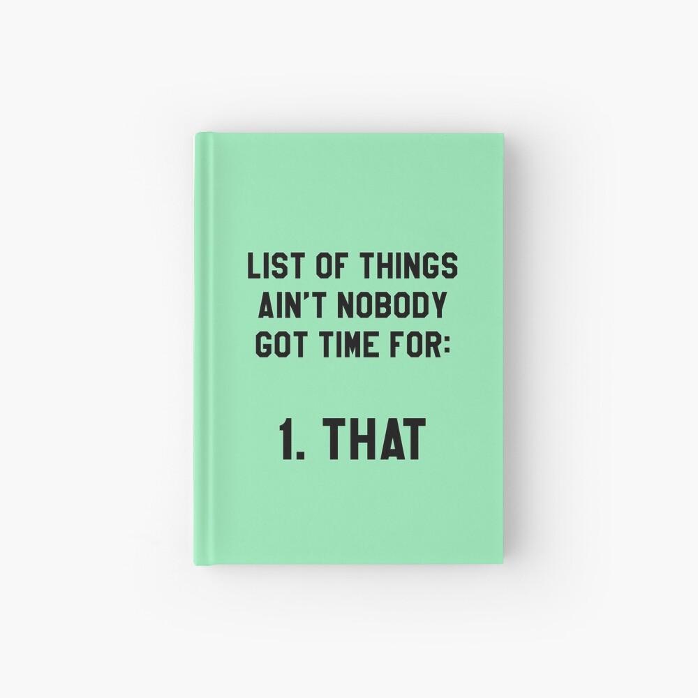 ¡Nadie tiene tiempo para eso! Divertido / Hipster Meme Cuaderno de tapa dura