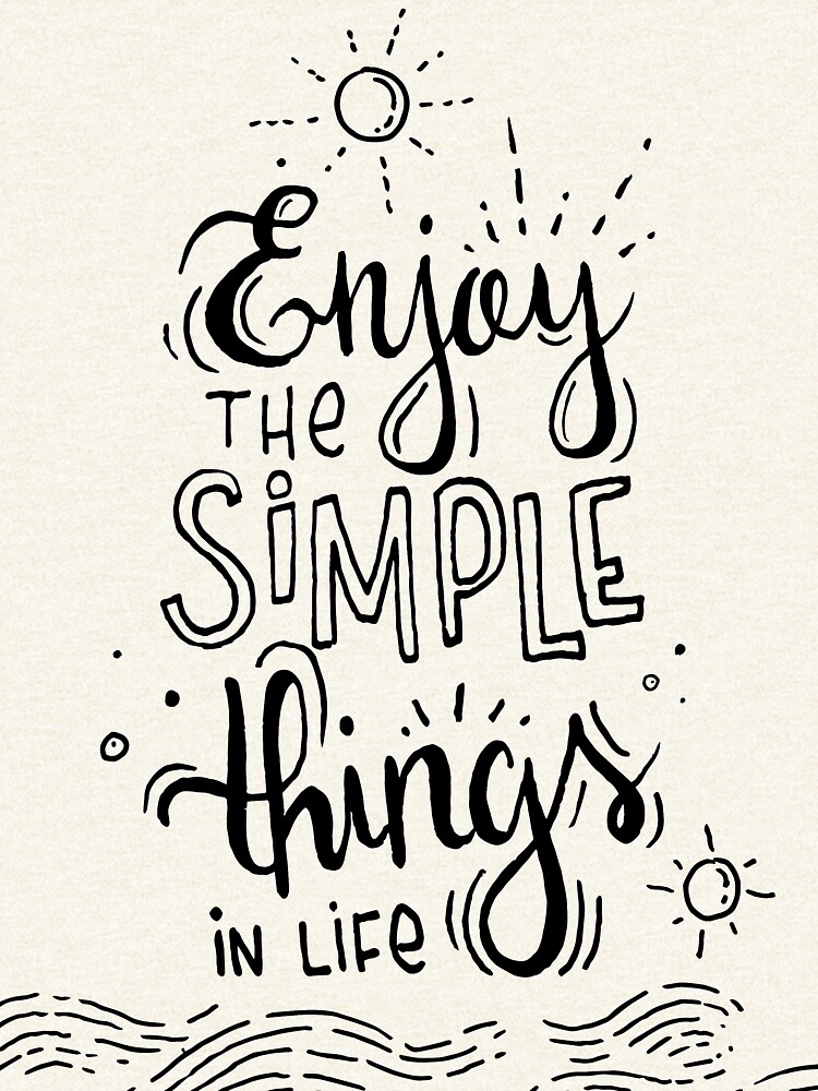 Enjoy the simple things in life  by mirunasfia