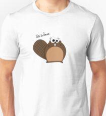 Tina The Beaver: Let's Be Honest... T-Shirt