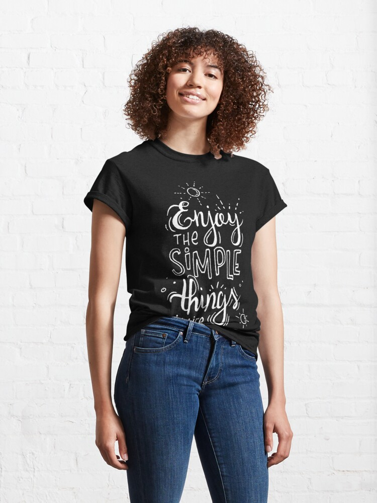Alternate view of Enjoy the simple things in life - black Classic T-Shirt