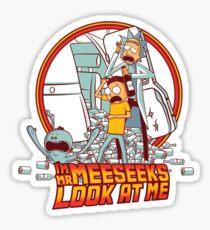 I'm Mr Meeseeks, Look at me!! Sticker