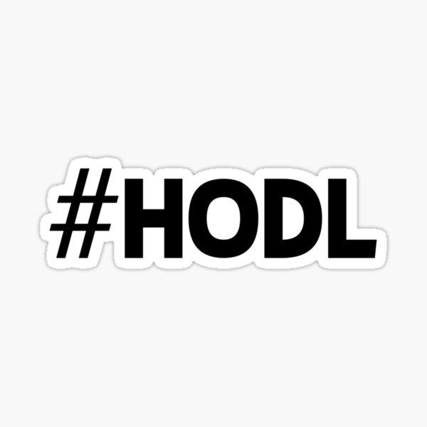 #HODL Crypto Cryptocurrency HODL Gift Idea Sticker