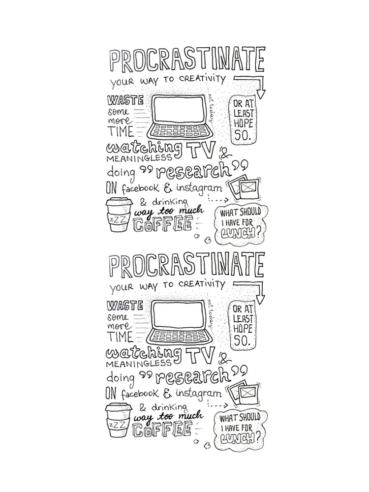 Procrastinate your way to creativity by mirunasfia