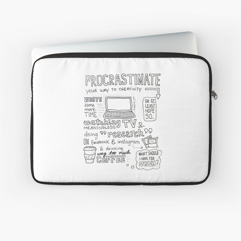 Procrastinate your way to creativity Laptop Sleeve