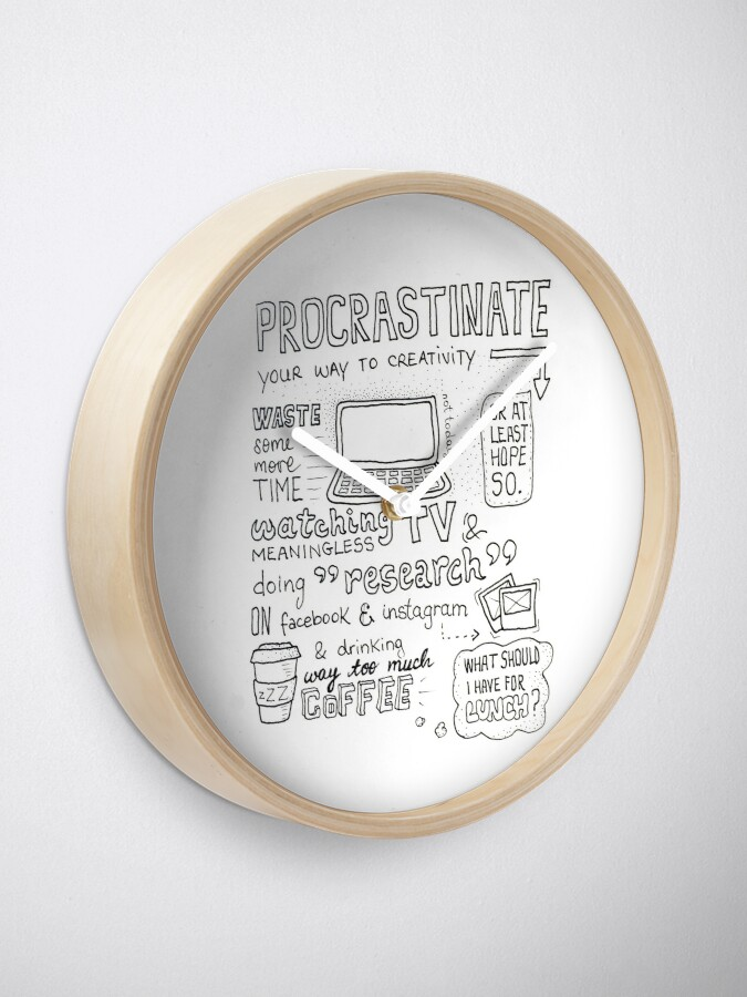 Alternate view of Procrastinate your way to creativity Clock