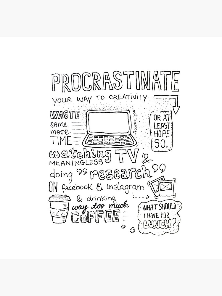 Procrastinate your way to creativity by mirunasfia