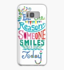 Be the Reason Someone Smile Today hand drawn type. © Andi Bird  All Rights Reserved Samsung Galaxy Case/Skin