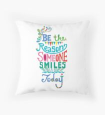 Be the Reason Someone Smile Today hand drawn type. © Andi Bird  All Rights Reserved Throw Pillow