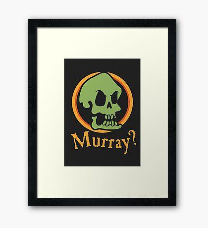 Murray? Framed Print