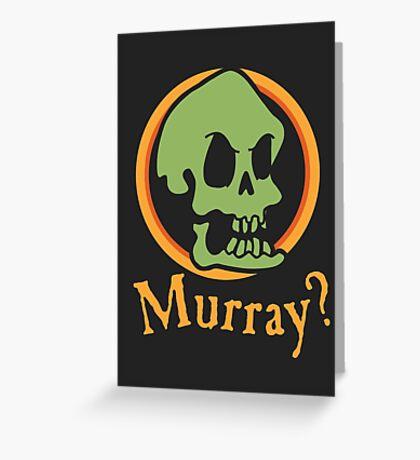 Murray? Greeting Card