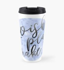 WISH - PLAN - MAKE Travel Mug