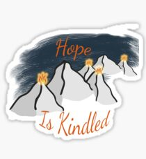 Hope is Kindled Sticker