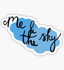 Me and The Sky Sticker