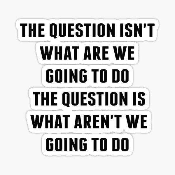 Ferris Bueller -The Question Sticker