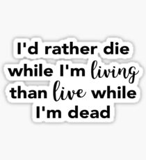 Jimmy Buffett - Die While I'm Living Sticker