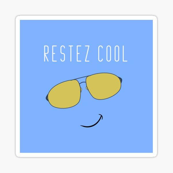Restez Cool - French for Stay Cool Sticker